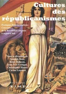 Cultures des républicanismes. Pratiques, représentations, concepts de la Révolution anglaise à aujourd'hui
