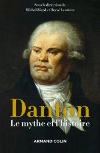 """Couverture du livre """"Danton Le mythe et l'histoire"""""""